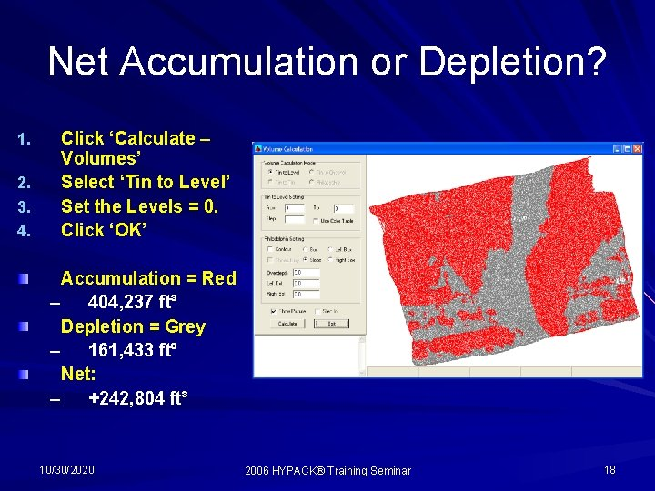 Net Accumulation or Depletion? 1. 2. 3. 4. Click 'Calculate – Volumes' Select 'Tin