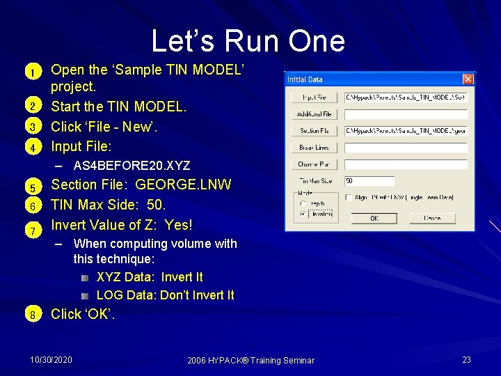 Let's Run One 1 2 3 4 Open the 'Sample TIN MODEL' project. Start