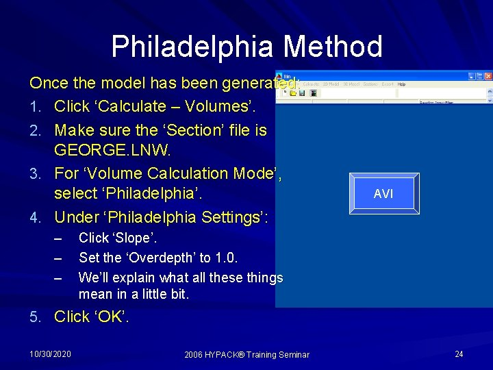 Philadelphia Method Once the model has been generated: 1. Click 'Calculate – Volumes'. 2.