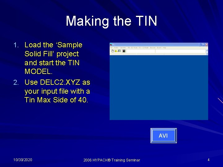 Making the TIN 1. Load the 'Sample Solid Fill' project and start the TIN
