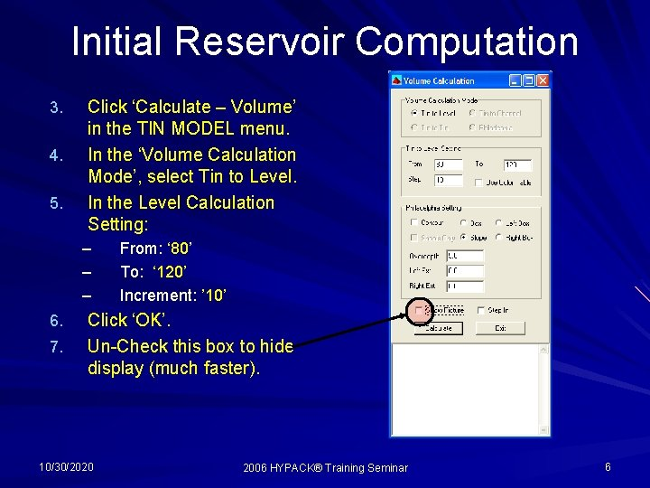 Initial Reservoir Computation 3. 4. 5. Click 'Calculate – Volume' in the TIN MODEL