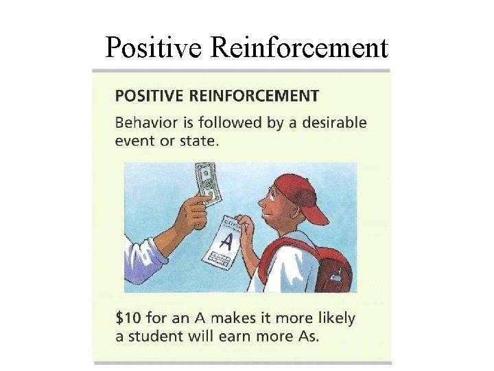 Positive Reinforcement