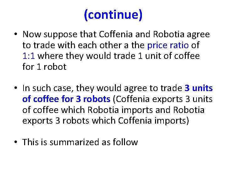 (continue) • Now suppose that Coffenia and Robotia agree to trade with each other