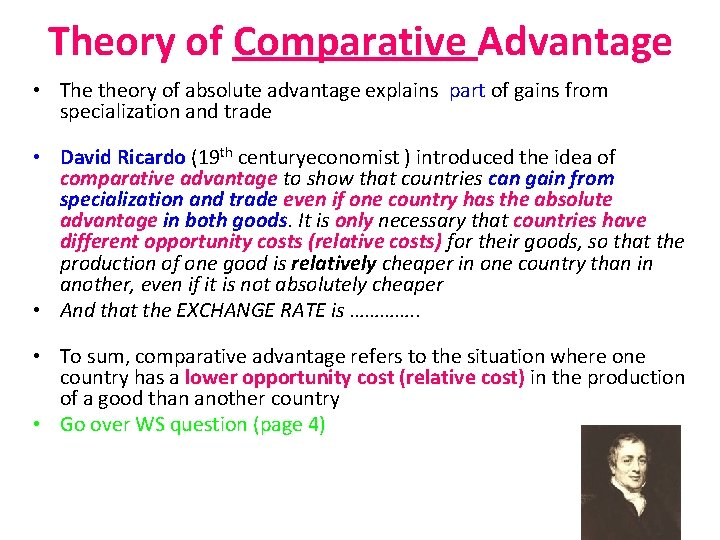 Theory of Comparative Advantage • The theory of absolute advantage explains part of gains