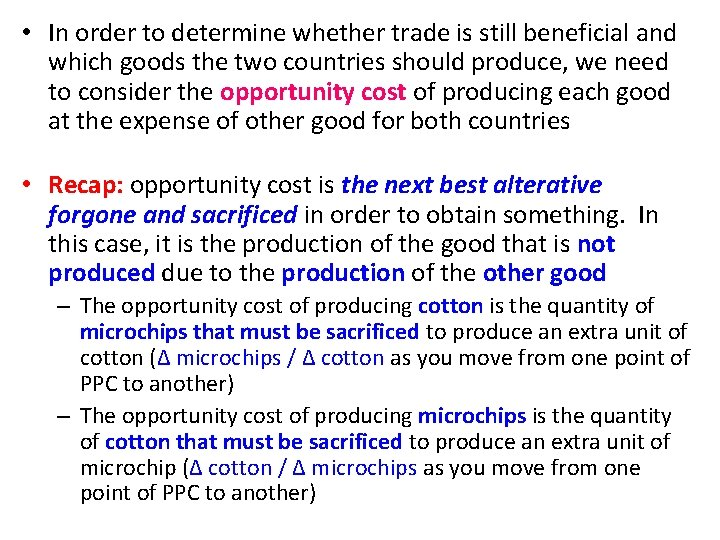 • In order to determine whether trade is still beneficial and which goods