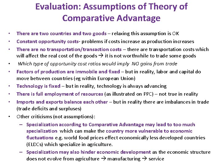 Evaluation: Assumptions of Theory of Comparative Advantage • • • There are two countries