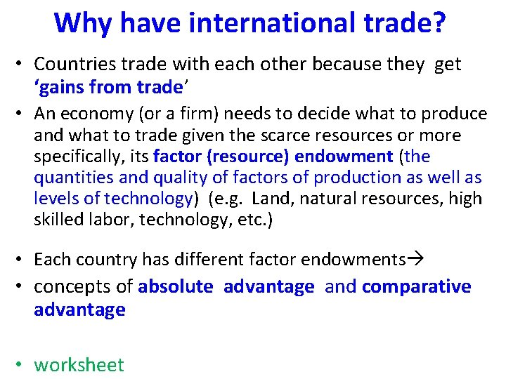 Why have international trade? • Countries trade with each other because they get 'gains
