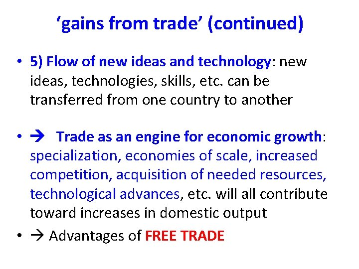 'gains from trade' (continued) • 5) Flow of new ideas and technology: new ideas,