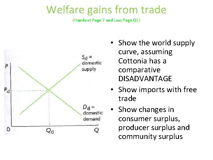 Welfare gains from trade (Handout Page 7 and Last Page Q 1) • Show