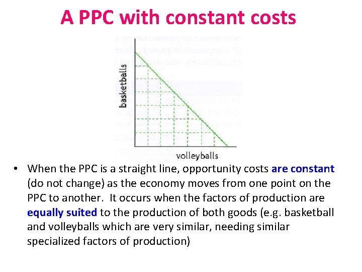 A PPC with constant costs • When the PPC is a straight line, opportunity