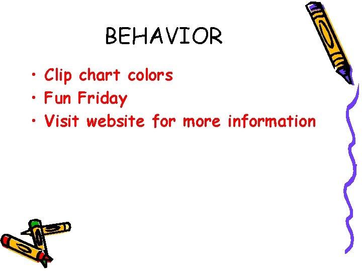 BEHAVIOR • Clip chart colors • Fun Friday • Visit website for more information