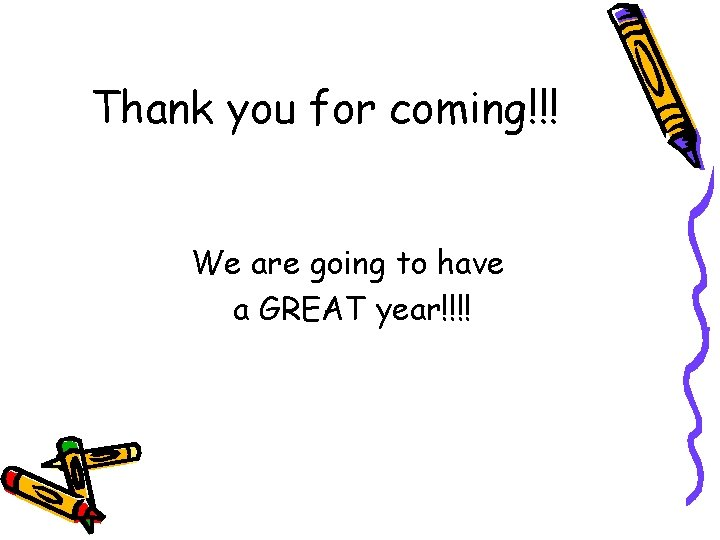 Thank you for coming!!! We are going to have a GREAT year!!!!
