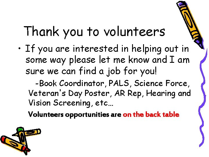 Thank you to volunteers • If you are interested in helping out in some