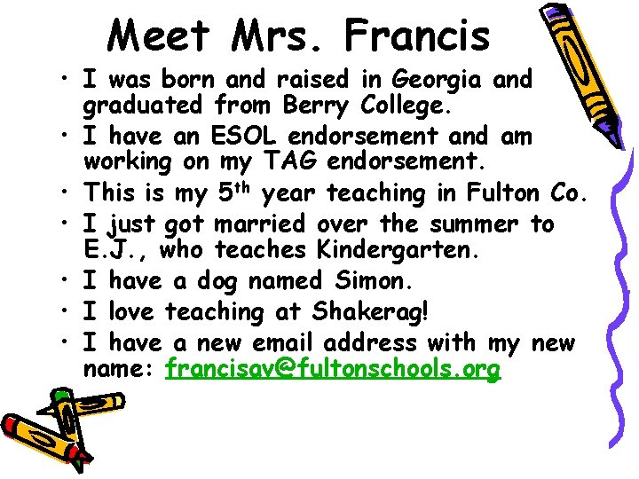 Meet Mrs. Francis • I was born and raised in Georgia and graduated from