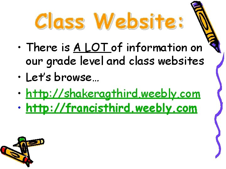 Class Website: • There is A LOT of information on our grade level and