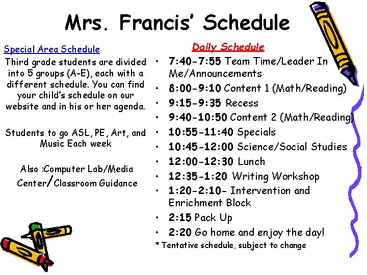 Mrs. Francis' Schedule Special Area Schedule Third grade students are divided • into 5