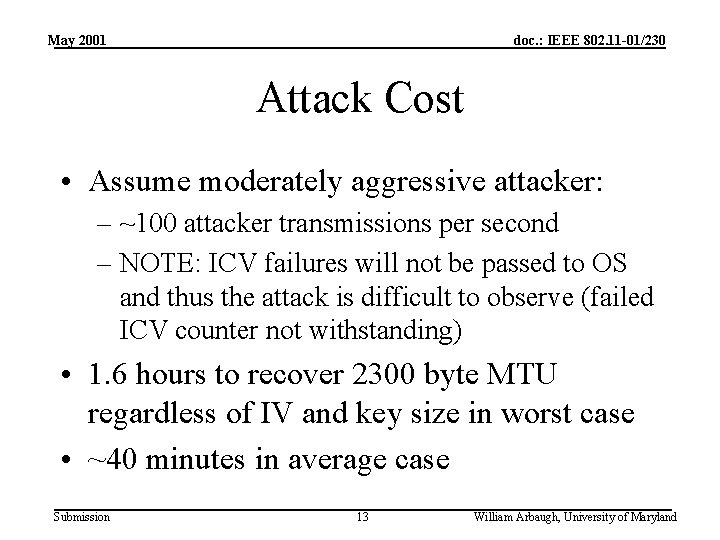 May 2001 doc. : IEEE 802. 11 -01/230 Attack Cost • Assume moderately aggressive