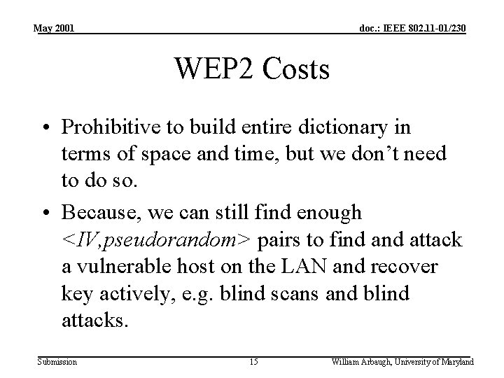 May 2001 doc. : IEEE 802. 11 -01/230 WEP 2 Costs • Prohibitive to