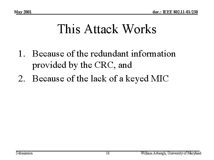 May 2001 doc. : IEEE 802. 11 -01/230 This Attack Works 1. Because of