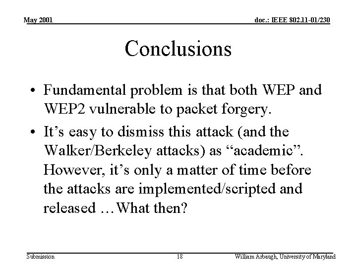 May 2001 doc. : IEEE 802. 11 -01/230 Conclusions • Fundamental problem is that