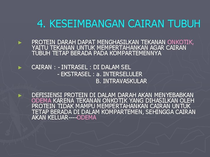 4. KESEIMBANGAN CAIRAN TUBUH ► PROTEIN DARAH DAPAT MENGHASILKAN TEKANAN ONKOTIK, YAITU TEKANAN UNTUK