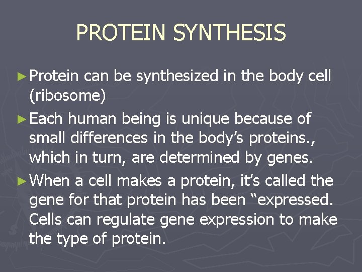 PROTEIN SYNTHESIS ► Protein can be synthesized in the body cell (ribosome) ► Each