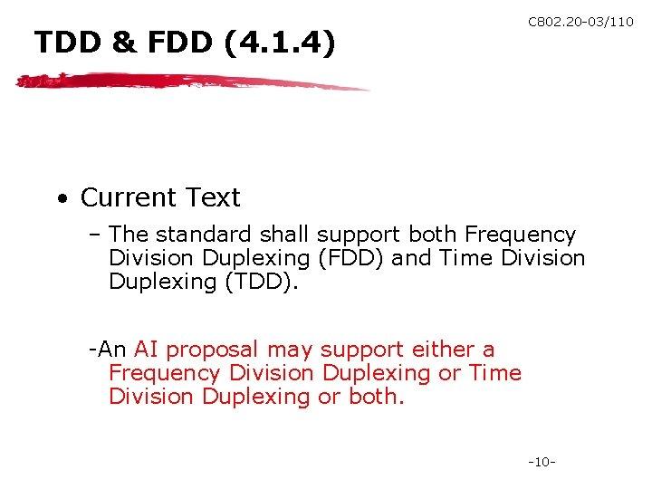 TDD & FDD (4. 1. 4) C 802. 20 -03/110 • Current Text –