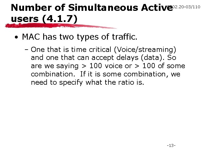 C 802. 20 -03/110 Number of Simultaneous Active users (4. 1. 7) • MAC