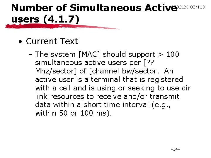 C 802. 20 -03/110 Number of Simultaneous Active users (4. 1. 7) • Current