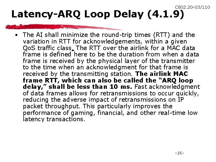 C 802. 20 -03/110 Latency-ARQ Loop Delay (4. 1. 9) • The AI shall