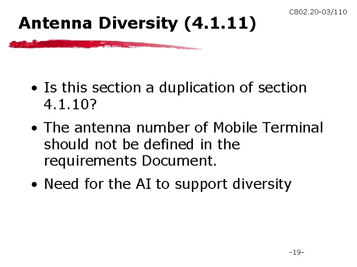 Antenna Diversity (4. 1. 11) C 802. 20 -03/110 • Is this section a