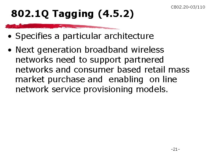 802. 1 Q Tagging (4. 5. 2) C 802. 20 -03/110 • Specifies a