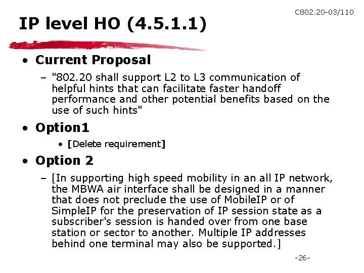 IP level HO (4. 5. 1. 1) C 802. 20 -03/110 • Current Proposal
