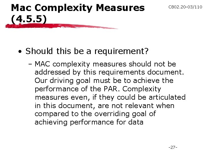 Mac Complexity Measures (4. 5. 5) C 802. 20 -03/110 • Should this be