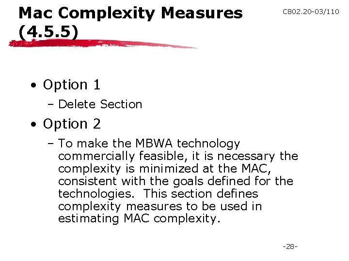 Mac Complexity Measures (4. 5. 5) C 802. 20 -03/110 • Option 1 –