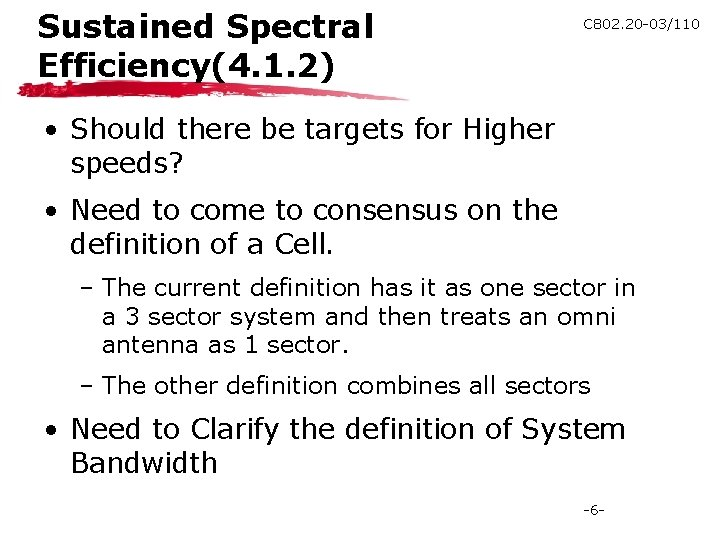 Sustained Spectral Efficiency(4. 1. 2) C 802. 20 -03/110 • Should there be targets