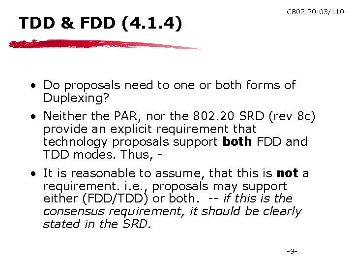 TDD & FDD (4. 1. 4) C 802. 20 -03/110 • Do proposals need