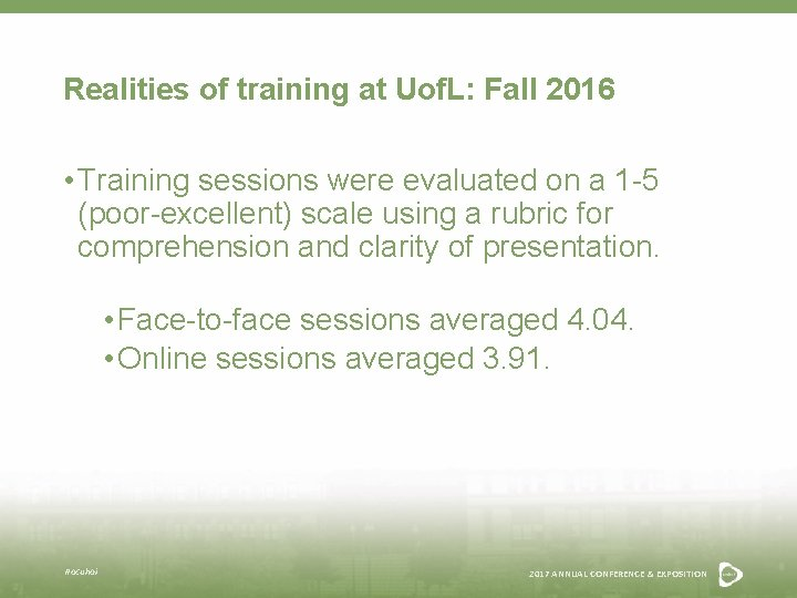 Realities of training at Uof. L: Fall 2016 • Training sessions were evaluated on
