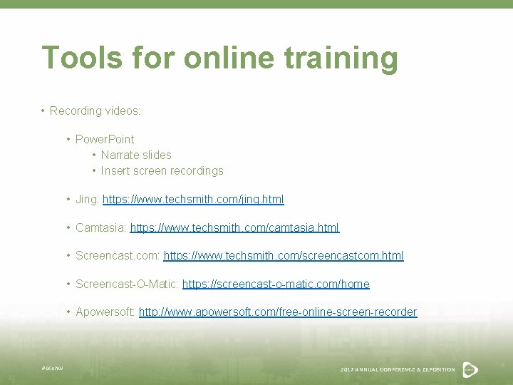 Tools for online training • Recording videos: • Power. Point • Narrate slides •