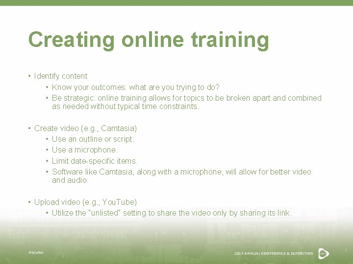 Creating online training • Identify content • Know your outcomes: what are you trying