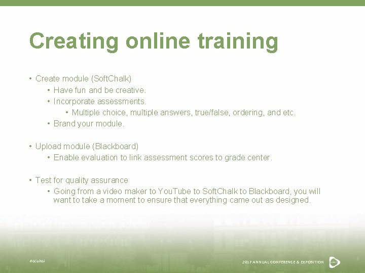 Creating online training • Create module (Soft. Chalk) • Have fun and be creative.