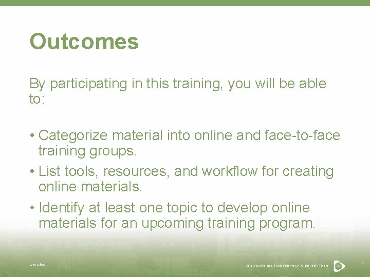 Outcomes By participating in this training, you will be able to: • Categorize material