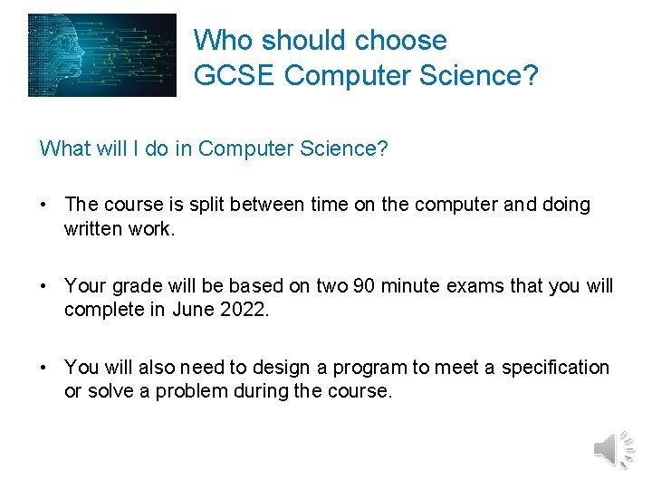 Who should choose GCSE Computer Science? What will I do in Computer Science? •