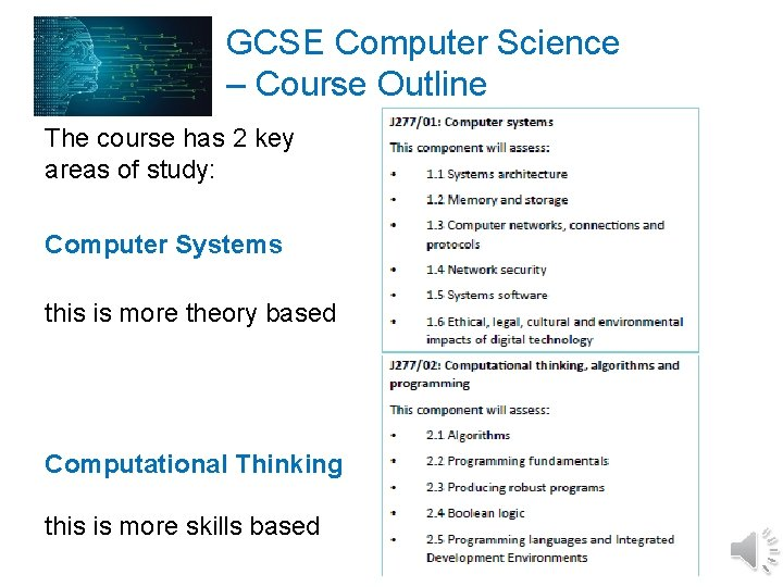 GCSE Computer Science – Course Outline The course has 2 key areas of study: