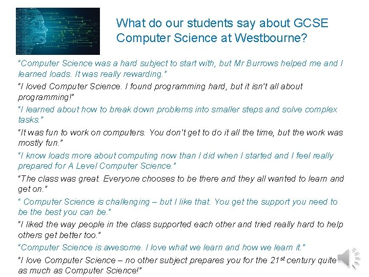 """What do our students say about GCSE Computer Science at Westbourne? """"Computer Science was"""