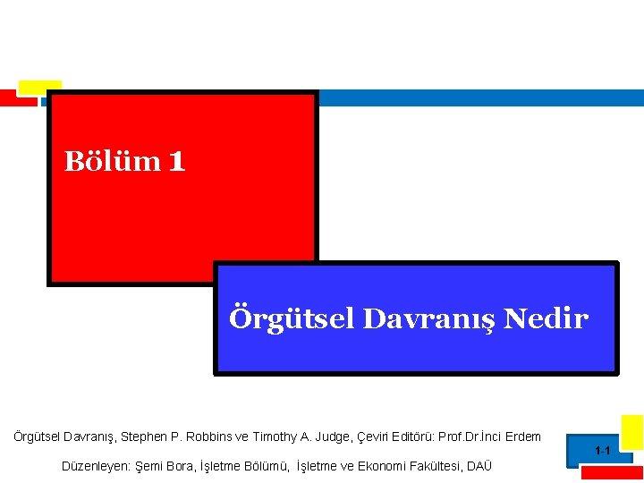 Bölüm 1 Örgütsel Davranış Nedir Örgütsel Davranış, Stephen P. Robbins ve Timothy A. Judge,