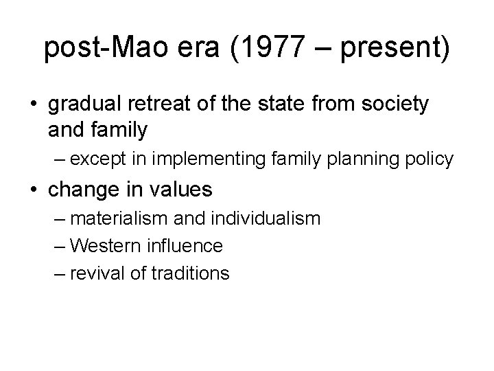 post-Mao era (1977 – present) • gradual retreat of the state from society and