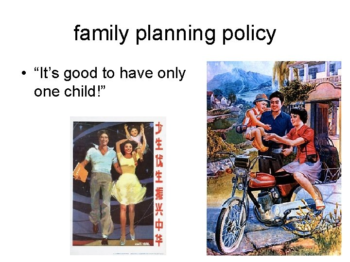 """family planning policy • """"It's good to have only one child!"""""""