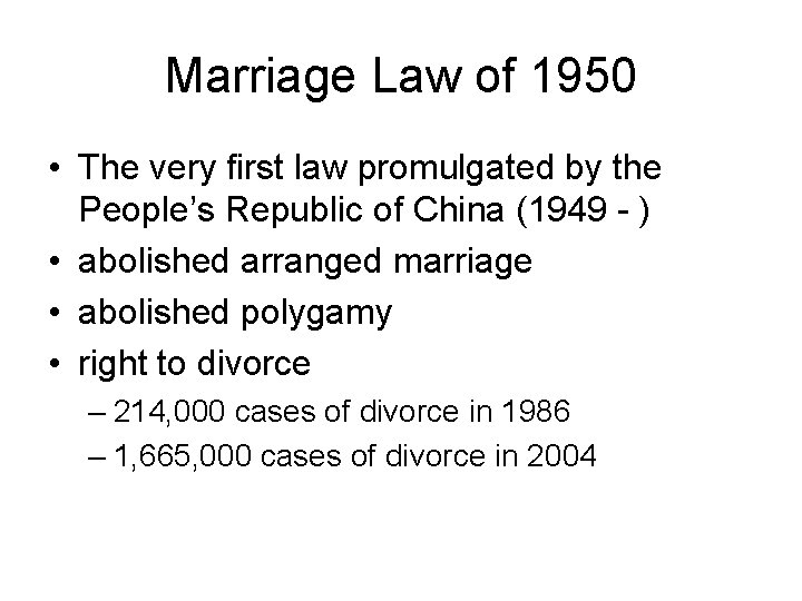 Marriage Law of 1950 • The very first law promulgated by the People's Republic