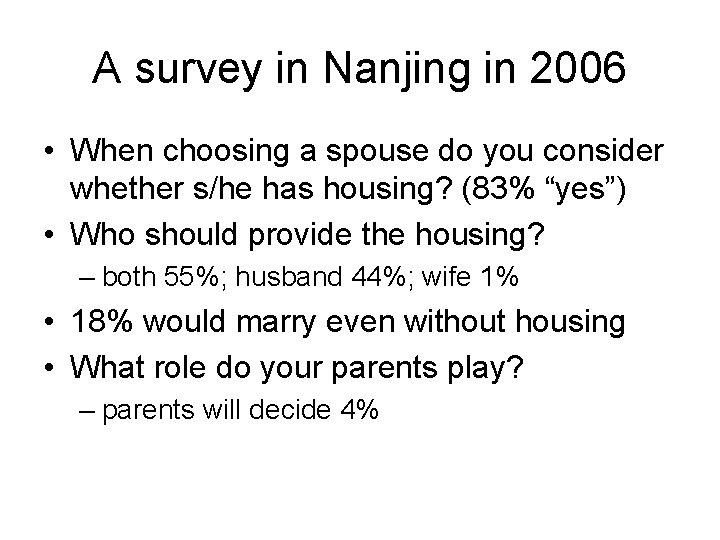 A survey in Nanjing in 2006 • When choosing a spouse do you consider